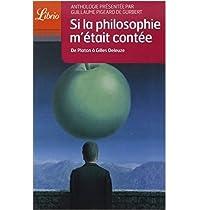 Si la philosophie m'était contée : De Platon à Gilles Deleuze par Pigeard de Gurbert