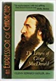 An Expression of Character : The Letters of George MacDonald, George MacDonald, 080283762X