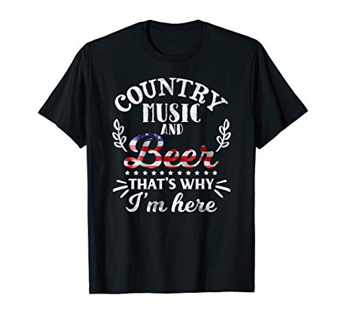 Country Music And Beer That's Why I'm Here Gift Shirt ()