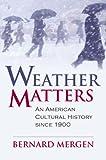 Weather Matters, Bernard Mergen, 070061611X