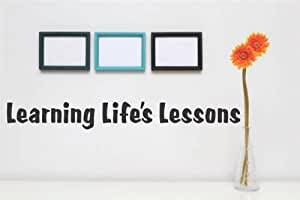 Decal - Vinyl Wall Sticker : Learning life's lessons Quote Home Living Room Bedroom Decor - 22 Colors Available Size: 8 Inches X 20 Inches