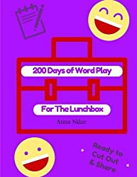 200 Days Of Word Play For The Lunchbox (Lunchbox LOL Series) (Volume 3)