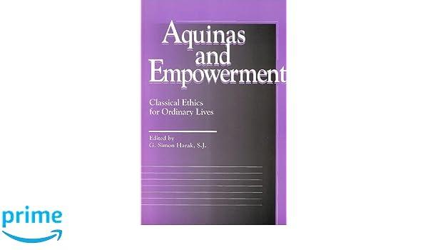 Aquinas and Empowerment: Classical Ethics for Ordinary Lives