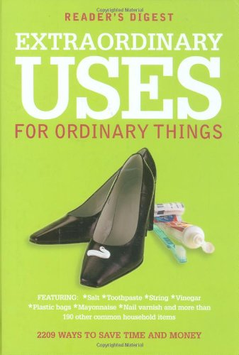 Extraordinary Uses for Ordinary Things: 2; 209 Ways to Save Money and Time (Readers Digest)