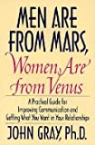 John Gray: Men Are from Mars, Women Are from Venus : Practical Guide for Improving Communication and Getting What You Want in Your Relationships (Hardcover); 1992 Edition