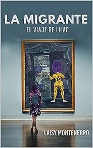 La migrante: El viaje de Lilac