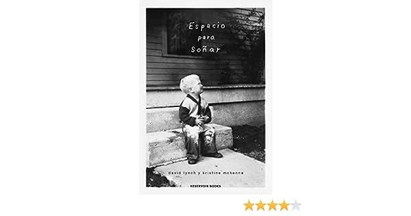 Espacio para soñar eBook: David Lynch, Kristine McKenna: Amazon.es: Tienda Kindle