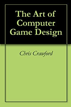 The Art of Computer Game Design by [Crawford, Chris]
