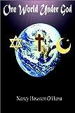 One World under God, Nancy Houston O'Hara, 1403381089
