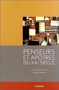 Penseurs et Apôtres du XXe siècle par Jean Genest
