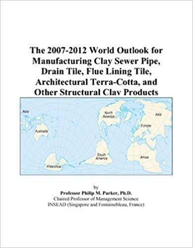 The 2007-2012 World Outlook for Manufacturing Clay Sewer