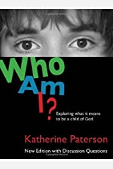 Who Am I?: Exploring What It Means to Be a Child of God Kindle Edition