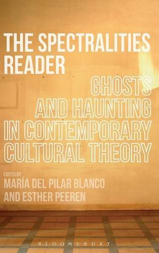 The Spectralities Reader: Ghosts and Haunting in Contemporary Cultural Theory