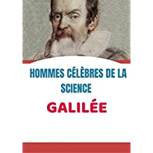HOMMES CÉLÈBRES DE LA SCIENCE  GALILÉE: HOMMES CÉLÈBRES DE LA SCIENCE  GALILÉE FRENCH (French Edition)