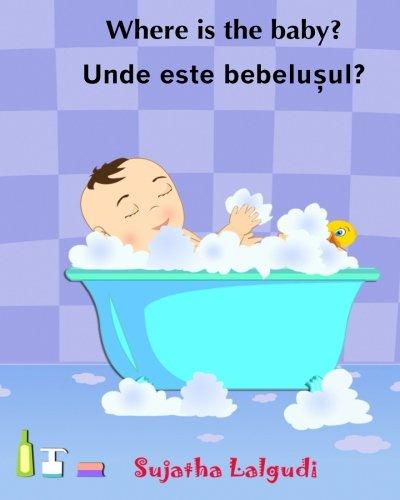 Read Online Children's Romanian book: Where is the Baby. Unde este bebelusul: (Romanian Edition) Kids book in Romanian. (Bilingual Edition) English Romanian ... picture books for children) (Volume 1) pdf