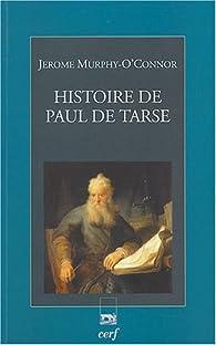 Histoire de Paul de Tarse : Le Voyageur du Christ par Jerome Murphy-O'Connor