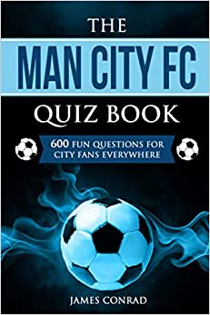 The Man City Quiz Book - 600 Questions