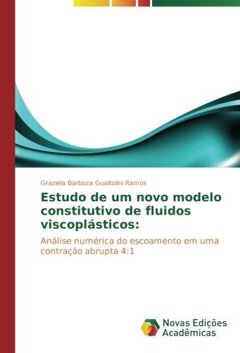 Estudo de um novo modelo constitutivo de fluidos viscoplásticos:: Análise numérica do escoamento em uma contração abrupta 4:1