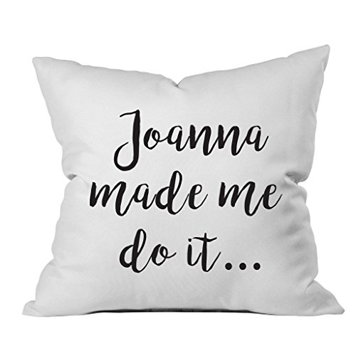 Oh, Susannah Joanna Made Me Do It 18x18 Inch Throw Pillow Cover Gifts for Her (Magnolia Joanna Bedding Gaines)