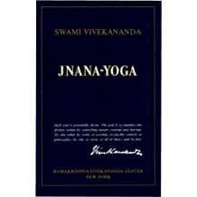 Jnana-Yoga: The Yoga of Knowledge and Discrimination