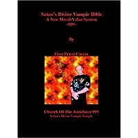Satan's Divine Vampir Bible, a New Moral-value System