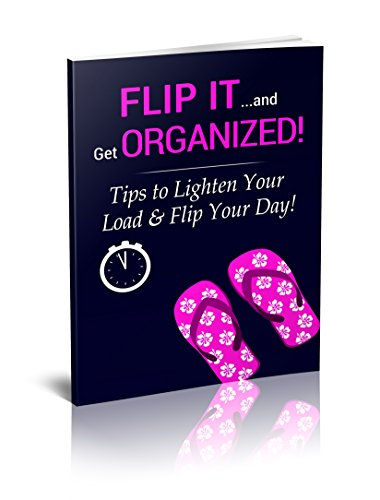 FLIP IT and Get ORGANIZED!: 366 simple, time-saving tips to cut the clutter day by day, year after year! (Flip It!) by [Davis, Lou Ann]