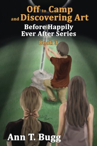 Off to Camp and Discovering Art (Before Happily Ever After) (Volume 3) ebook