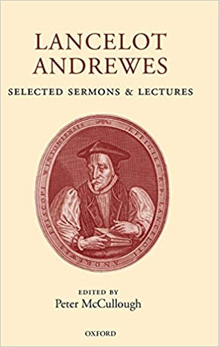 Lancelot Andrewes: Selected Sermons and Lectures