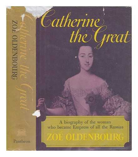 Catherine The Great by Zoe Oldenbourg