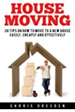 House Moving: 20 Hacks for a Stress-Free House Move (Decluttering, Open House Cleaning, Minimalism Packing, Moving Houses, Moving In and Housekeeping)