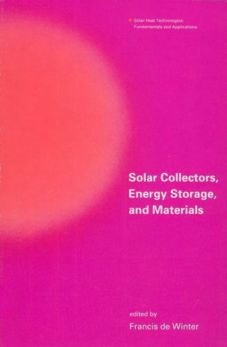 Solar Collectors, Energy Storage, and Materials (Solar Heat Technologies) (Best Heat Storage Material)