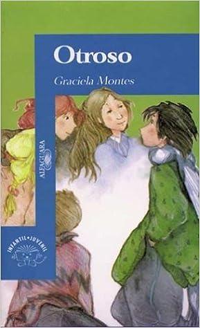 Amazon.com: Otroso (Juvenil Alfaguara) (Spanish Edition) (9789505111534): Graciela Monte, Graciela Montes: Books
