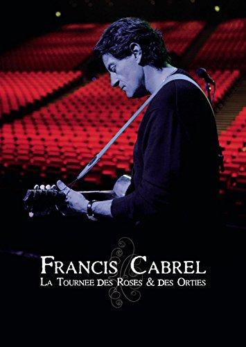 Francis Cabrel - La Tournee Des Roses & Des Orties - Zortam Music