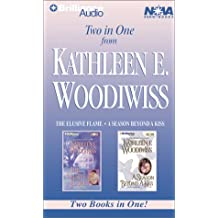 Kathleen E. Woodiwiss Collection: The Elusive Flame, A Season Beyond a Kiss