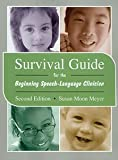 DSS Survival Guide for the Beginning Speech-Language Clinician –Second Edition
