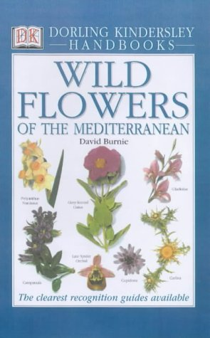 Wild Flowers of the Mediterranean (DK Handbooks) por David Burnie