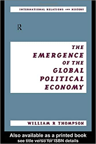 The Emergence of the Global Political Economy (International Relations and History Series)