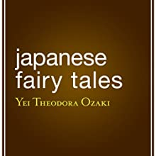 Japanese Fairy Tales Audiobook by Yei Theodora Ozaki Narrated by Leslie Bellair