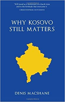 Book Why Kosovo Matters by Denis MacShane MP (2011-10-06)