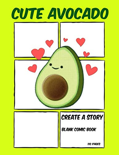 Cute Avocado: Create A Story - Blank Comic Book - 110 Pages ()