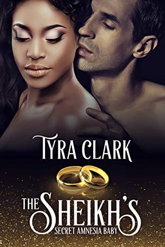 The Sheikh's Secret Amnesia Baby (Forbidden Desert Interracial Romance Book 1)