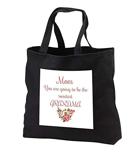Carrie Merchant 3drose quote - Image of Mom You Are going to Be The Sweetest Grandma - Tote Bags - Black Tote Bag JUMBO 20w x 15h x 5d -