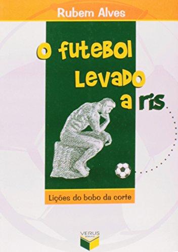 O Futebol Levado A Riso