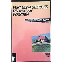FERMES-AUBERGES DU MASSIF VOSGIEN -AUTHENTICITE, CHARME, ACCUEIL -60 ADRESSES A DECOUVRIR