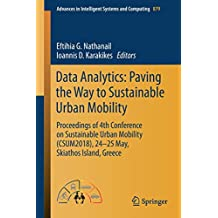 Data Analytics: Paving the Way to Sustainable Urban Mobility: Proceedings of 4th Conference on Sustainable Urban Mobility (CSUM2018), 24 - 25 May, Skiathos Island, Greece