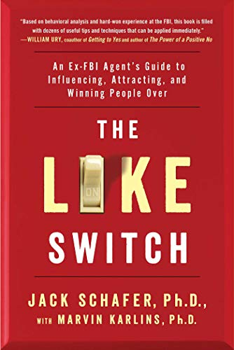 The Like Switch: An Ex-FBI Agent's Guide to Influencing, Attracting, and Winning People Over (Best Way To Get Into Fbi)