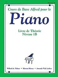 Cours de Base Alfred pour le Piano: Livre De Theorie Niveau 1b