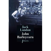 John Barleycorn: Le cabaret de la dernière chance (Littérature étrangère t. 38) (French Edition)