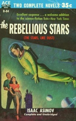 The Rebellious Stars / An Earth Gone Mad, Isaac Asimov; Roger Dee