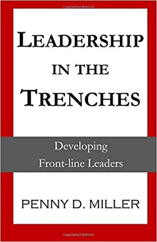 Leadership in the Trenches: Developing Frontline Leaders